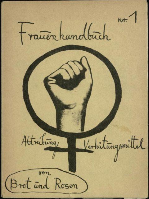 Abtreibung und Verhütungsmittel : Frauenhandbuch Nr. 1. - 1. Aufl. - Berlin: Brot und Rosen, 1972. (FMT-Signatur: SE.11.007-S)