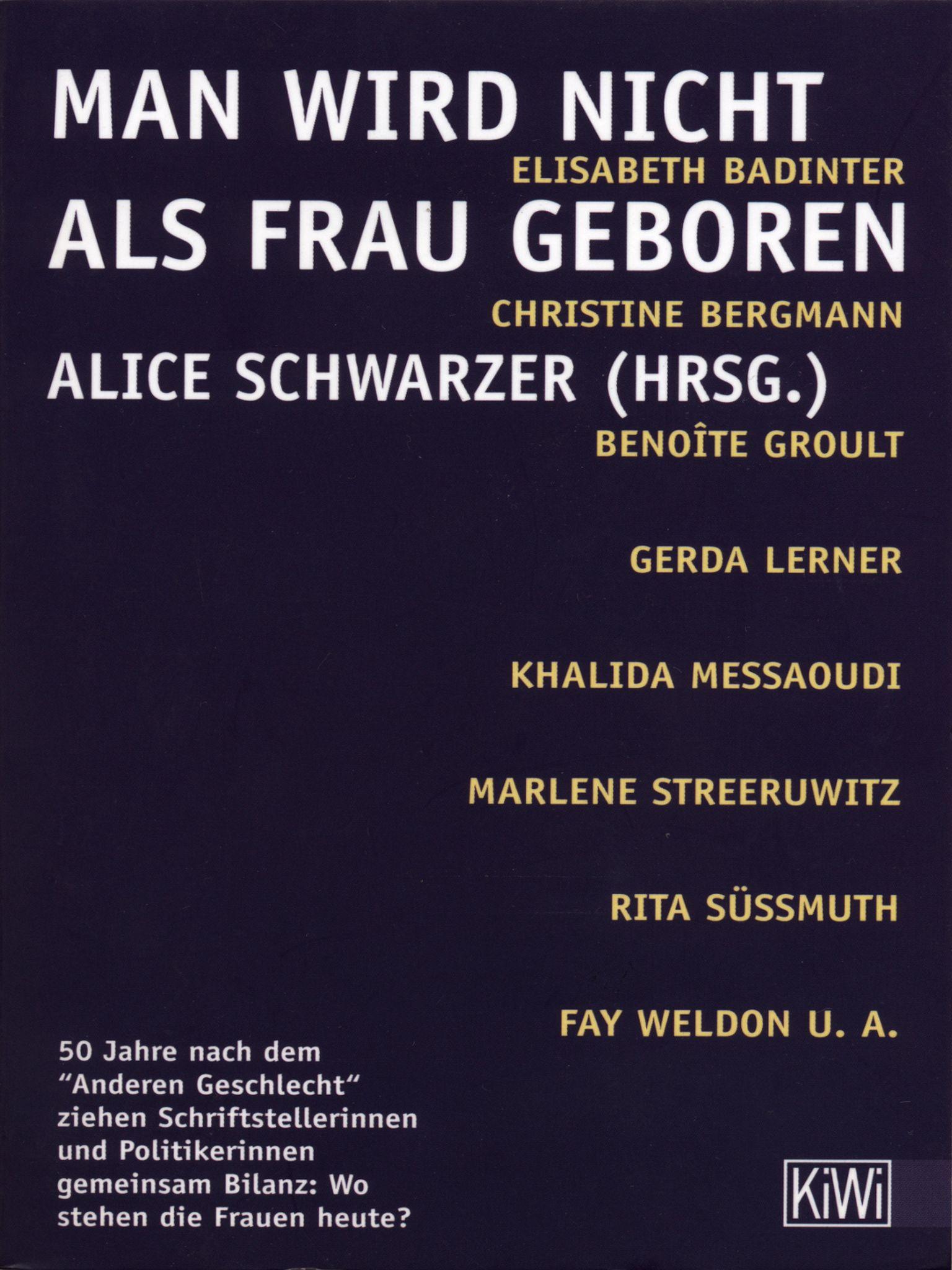 Schwarzer, Alice (Hrsg.): Man wird nicht als Frau geboren. Köln: Kiepenheuer & Witsch, 2000.