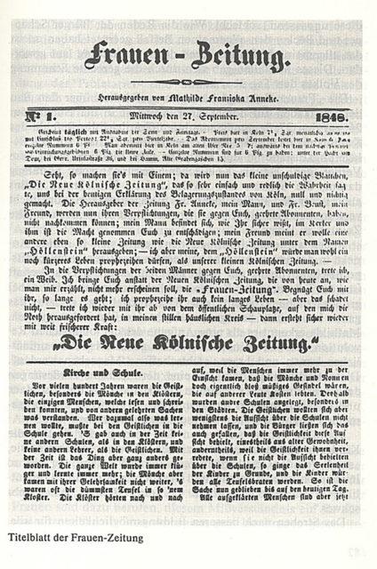 Quelle: Frauen-Zeitung. - Anneke, Mathilde Franziska [Hrsg.]. Köln : Creteur. - Erscheinungsweise: Nr. 1 (27. Sept.), 1848 bis Nr. 2 (28. Sept.), 1848; damit Erscheinen eingestellt täglich. [Z-GE015]