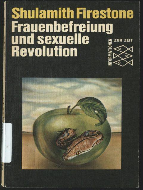 Firestone, Shulamith (1975): Frauenbefreiung und sexuelle Revolution. - Frankfurt am Main : Fischer-Taschenbuch-Verlag. (FMT-Signatur: FE.10.007-1975)