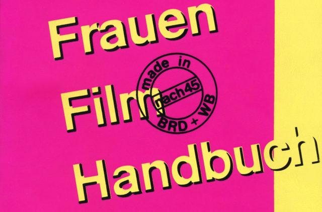 FrauenFilmHandbuch [Frauenfilmhandbuch] : made in BRD + WB nach 1945 (1983). - Verband für Filmarbeiterinnen e.V. [Hrsg.] - Berlin: Selbstverlag, S.5 (FMT-Signatur: KU.15.001).
