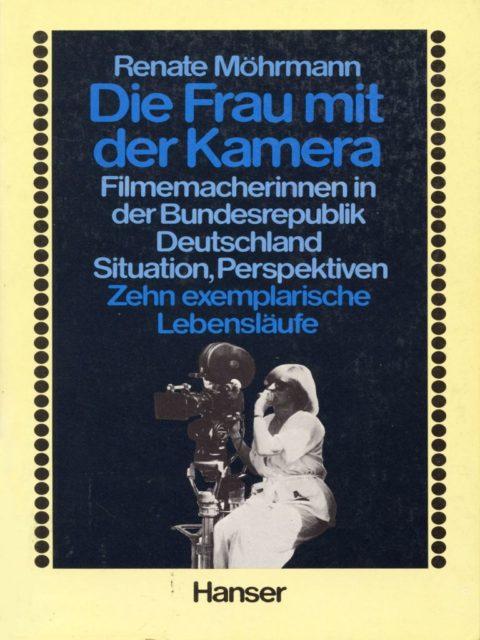 Möhrmann, Renate (1980): Die Frau mit der Kamera : Filmemacherinnen in der Bundesrepublik Deutschland ; Situationen, Perspektiven ; 10 exemplarische Lebensläufe. - München: Hanser (FMT-Signatur: KU.15.007).