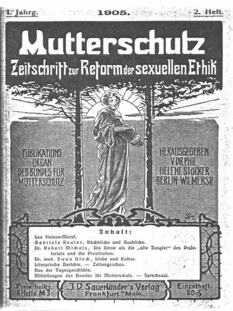 Deutscher Bund für Mutterschutz und Sexualreform [Hrsg.]; Stöcker, Helene [Hrsg.]: Mutterschutz : Zeitschrift zur Reform der sexuellen Ethik. Frankfurt /M:: Sauerländer, 1.Jg. Nr. 2, 1905. (Z-GE005)