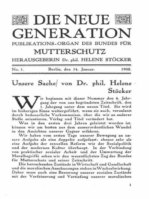 Stöcker, Helene [Hrsg.]: Die _neue Generation : Publikationsorgan des Deutschen Bundes für Mutterschutz und der Internationalen Vereinigung für Mutterschutz und Sexualreform, Berlin: Oesterheld, Nr.1, 1908 (Z-GE006)