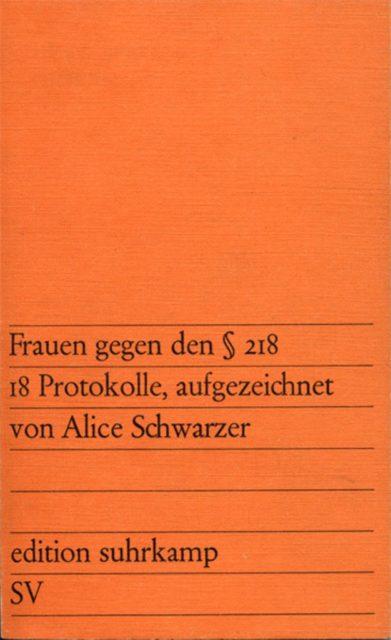 Frauen gegen den § 218 : 18 Protokolle, aufgezeichnet von Alice Schwarzer, 1971 (FMT-Signatur: SE.11.158)