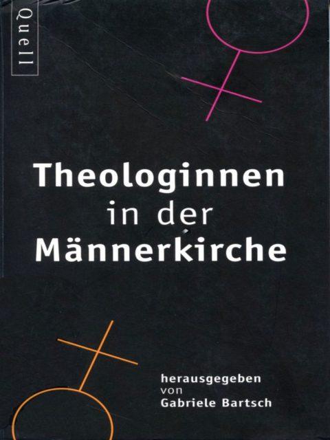 Bartsch, Gabriele; Dehlinger, Gisela; Kaden, Kathinka; Renninger, Monika [Hrsg.] (1996): Theologinnen in der Männerkirche.