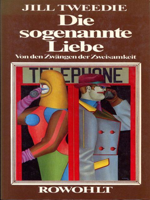 Tweedie, Jill: Die sogenannte Liebe : von den Zwängen der Zweisamkeit. - Reinbek bei Hamburg : Rowohlt. (FMT-Signatur: KO.01.016)