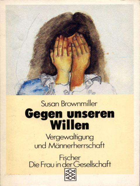 Susan Brownmiller: Gegen unseren Willen. Frankfurt am Main: Fischer, 1978. (FMT-Signatur: SE.03.164.[02])