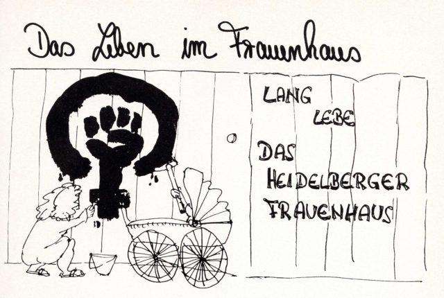1 Jahr Frauenhaus Heidelberg - und nun? Frauen Helfen Frauen [Hrsg.]. Heidelberg: Selbstverlag, 1981, S. 6 (FMT-shelfmark: SE.07.085)