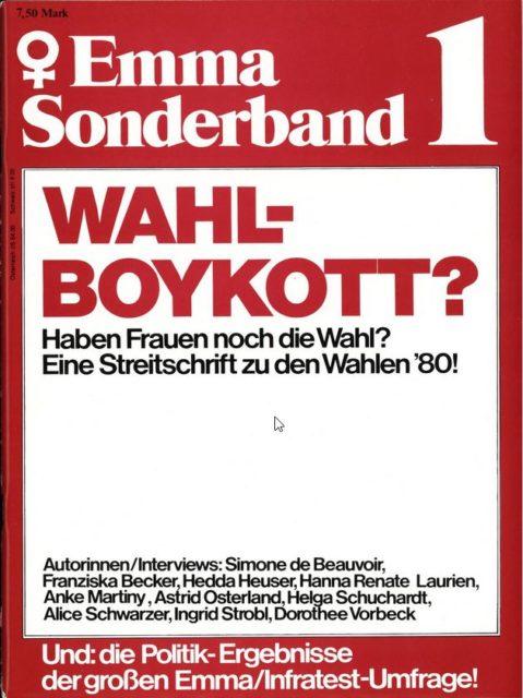 Wahlboykott? : Haben Frauen noch die Wahl? ; Eine Streitschrift zu den Wahlen '80 (1980). - Schwarzer, Alice [Hrsg.] ; Strobl, Ingrid [Hrsg.]. Köln : Emma-Frauen-Verlag. (FMT-Signatur: ST.03.028-1980)