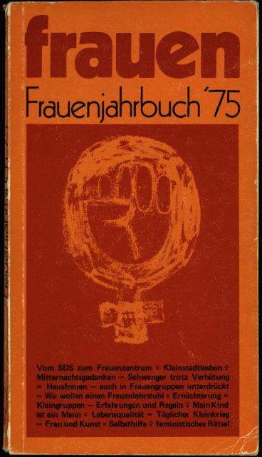 Frauen-Verein [Hrsg.] (1975): Frauenjahrbuch '75 - 1. Aufl. - Frankfurt am Main : Roter Stern. (FMT-Signatur: FE.03.001-1975.[01])