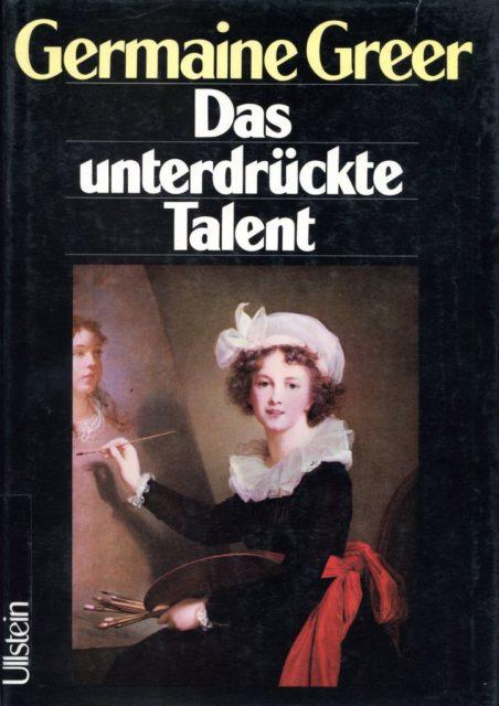 Greer, Germaine (1980): Das unterdrückte Talent : die Rolle der Frauen in der bildenden Kunst. – Berlin (u.a.): Fischer (FMT-Signatur KU.17.NA.008)