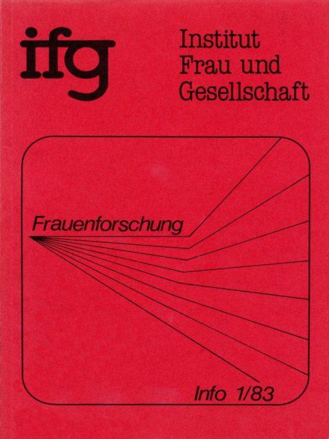 Frauenforschung : Informationsdienst d. Forschungsinstituts Frau und Gesellschaft, IFG (FMT-Signatur: Z-F016)