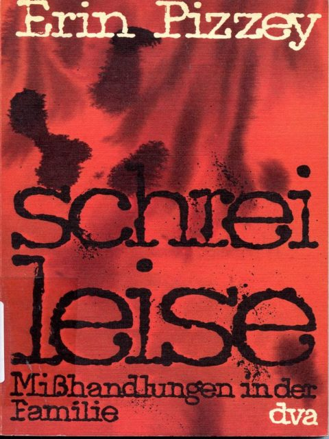 Pizzey, Erin (1984): Schrei leise : Mißhandlungen in der Familie. - Frankfurt am Main : Fischer-Taschenbuch-Verl. (FMT-Signatur SE.07.008). Original von 1971, dt. Erstausgabe 1974.