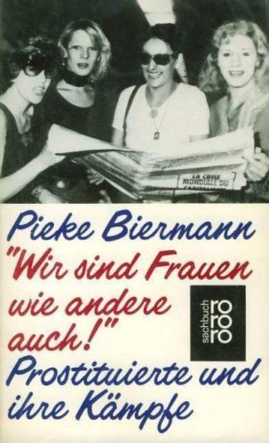 Biermann, Pieke (1984): Wir sind Frauen wie andere auch! Prostituierte und ihre Kämpfe. - Rowohlt : Reinbek, S. 220 (FMT-Signatur: SE.15.003).