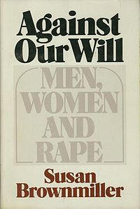 Brownmiller, Susan (1975): Against our will. - New York, NY : Fawcett Columbine (FMT-Signatur SE.03.164.[03])