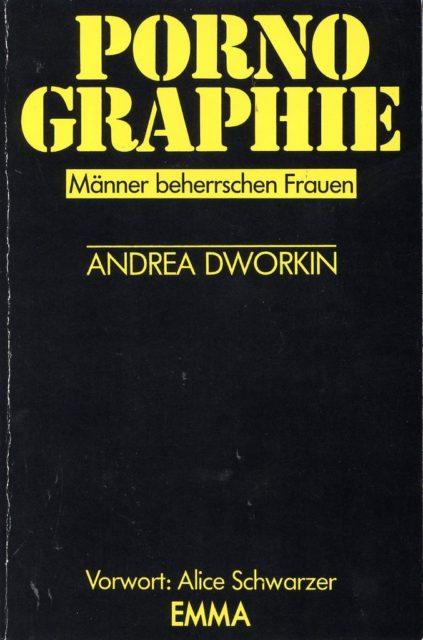 Dworkin, Andrea (1987): Pornographie : Männer beherrschen Frauen. - Köln : Emma-Frauen-Verlag (FMT-Signatur: SE.09.014-1987)