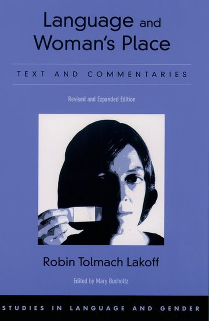 Lakoff, Robin (1975): Language and woman's place. New York: Harper & Row. (FMT-Signatur: KU.23.061)