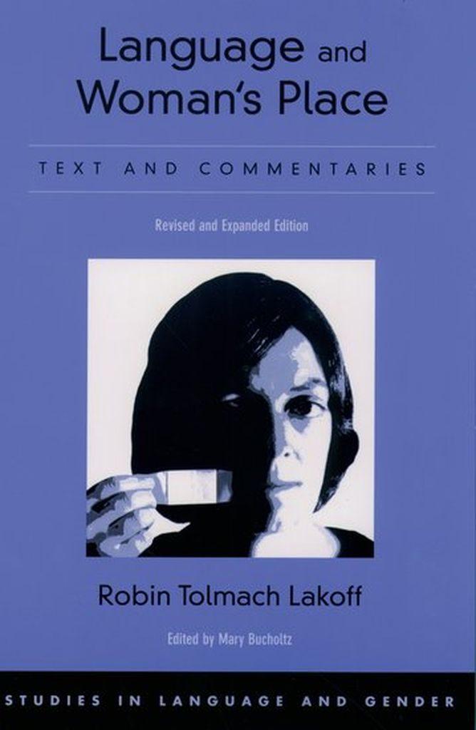 Lakoff, Robin (1975): Language and woman's place. New York: Harper & Row. (FMT-Signatur: KU.23.061)
