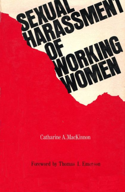 MacKinnon, Catharine: Sexual Harassment of Working Women: A Case of Discrimination, Yale Univ. Press 1979 (FMT-shelfmark: AR.03.050).