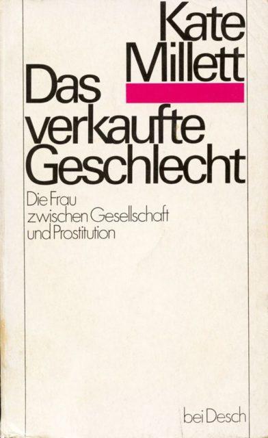 Millett, Kate (1973): Das verkaufte Geschlecht. - München : Verlag Kurt Desch, S. 12f. (FMT-shelfmark: SE.15.103).