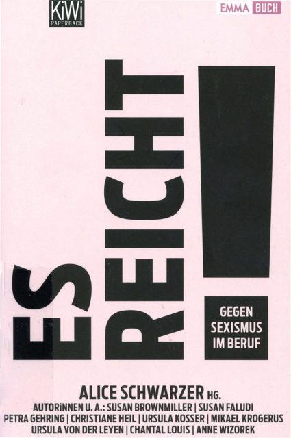 Schwarzer, Alice (Hrsg.): Es reicht! Gegen Sexismus im Beruf. Kiepenheuer & Witsch, Köln 2013, S. 162. (FMT-Signatur: AR.03.411).